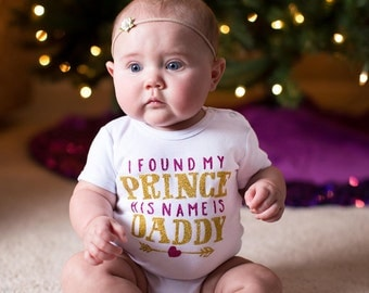 I Found My Prince His Name Is Daddy Baby Shirt.Baby Girl Clothes. Glitter Baby Girl Outfit. Hipster Baby Girl Gift. I Love My Daddy Shirt