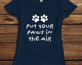 Paw Print T-shirt for Women -  Dog Lover Shirt - Funny Cat Lady T-shirt - Animal Paw Print Shirt for Her - Gifts for Cat Lover - Kitty Shirt