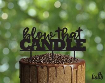 Birthday cake topper -Blow that Birthday cake topper- Personalized cake topper- Personalized Birthday Cake Topper- Custom cake topper