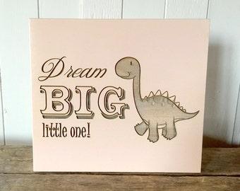 Dream Big Little One, Dinosaur, Wooden Signs, Nursery Decor, Baby Shower Gift