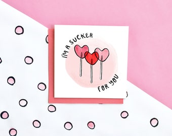 Sucker For You Card - Valentines Card - Love Card - Funny Valentines Card