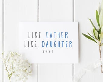 Funny Father's Day Card, Like Father Like Daughter, Funny Birthday Card Dad, Funny Card Dad, Card For Dad, Handmade Birthday Card For Dad
