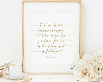 Let Us Hold Unswervingly To The Hope We Profess Printable Hebrews 10:23 Scripture Wall Art Bible Verse Wall Art Christian Wall Art Gold Foil