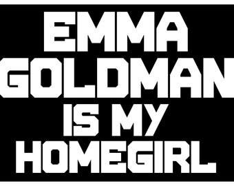 New Black Sticker Decal Emma Goldman Is My Homegirl Home Girl Jesus Is My Homeboy Parody Anarchist Feminist