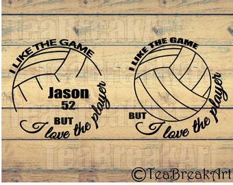 I like the game but I love the player volleyball Monogram Digital Cutting File SVG PNG EPS Instant Download iron on heat transfer decal 635C