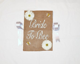 Bride To Bee Burlap Chair Sign - Wedding Chair Sign - Bride To Be Sign - Bride To Be Chair Sign - Bridal Shower Chair Decorations - Bride