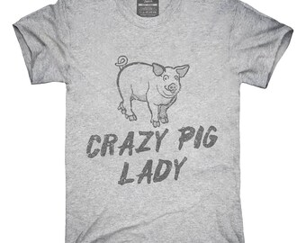 Crazy Pig Lady T-Shirt, Hoodie, Tank Top, Gifts