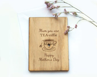 Unique Mother's Day Card, Mum you are Tea-riffic, ENGRAVED Oak, Wooden Card, Mother's Day Gifts