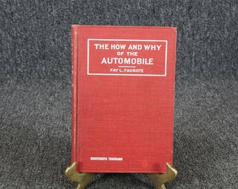 The How And Why Of The Automobile By Fay L. Faurote C. 1911
