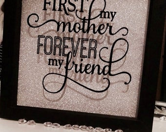 First My Mother, Forever My Friend Box Frame - Mothers Day - Photo Frame - Quote