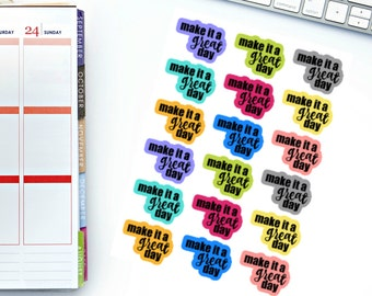 Make It A Great Day Planner Stickers! Perfect for your Erin Condren Life Planner, calendar, Paper Plum, Filofax!