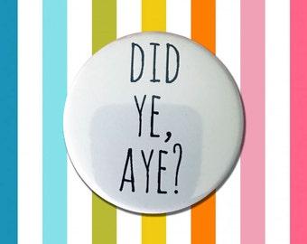 Did Ye Aye? Geordie Badge