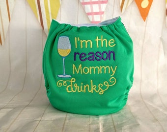Wine Cloth Diaper - Reason Mommy Drinks Diaper - Pocket Nappy - Embroidered Diaper - Embroidered Bloomer - Cloth Diaper Cover - Coffee Mommy