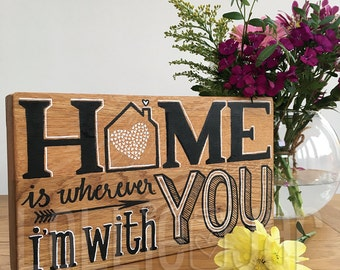 Solid Oak Block, Home is Wherever I'm With You (Can be Personalised)