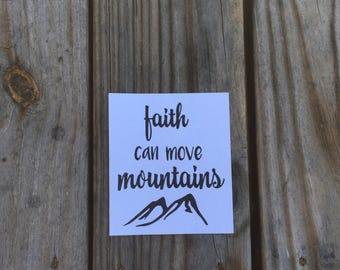 Faith Can Move Mountains Vinyl Decal ~ Vinyl Decal ~ Personalized Decal