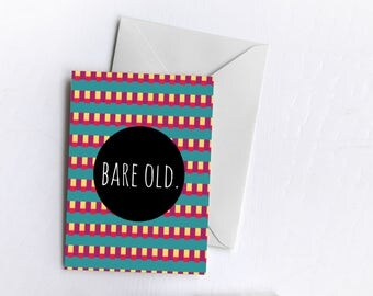 Bare Old | Birthday Card