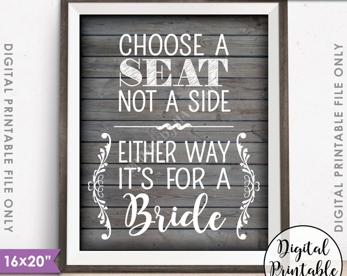 """Choose a Seat Not a Side Either Way It's For a Bride, Lesbian Same-sex Wedding Instant Download 8x10/16x20"""" Rustic Wood Style Printable File"""