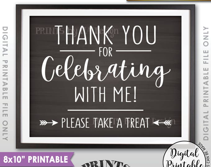 """Thank you for Celebrating With Me Sign, Please Take a Treat Sign, Birthday, Graduation, 8x10"""" Chalkboard Style Printable Instant Download"""
