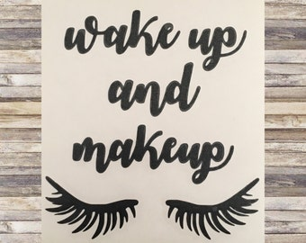 Wake up and Makeup Decal (by HEIGHT)