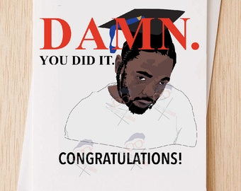 Damn Kendrick Lamar Graduation Card, Funny Graduation Card, K Dot,