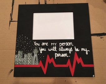 You're My Person | You Are My Person | Grey's Anatomy | Picture Frame
