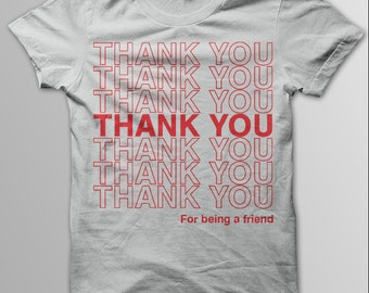GOLDEN GIRLS Shirt, THANK You For Being a Friend, Dorothy Zbornak, Blanche Devereaux, Rose Nylund, Sophia Petrillo, Betty White, Bea Arthur