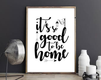 Itu0027s So Good To Be Home. Printable Poster. Home Sign Decor. Calligraphy  Print Part 84