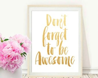 Printable Art, Inspirational Print, Don't Forget To Be Awesome, Typography Quote, Home Decor, Motivational Poster, Gold  Print, Wall Art