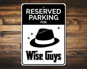 Wise Guys Parking Sign, Wise Guy Gift, Wise Guy Sign, Bullet Hole Decor, Bullet Hole Sign, Mobster Gift Mob Sign-Quality Aluminum ENS1010043