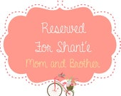 Reserved Balance for Shante / Mom and Brother