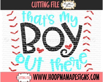 Thats My Boy Out There Baseball SVG DFX EPS and png Files for Cutting Machines Cameo or Cricut Cutting FIle For Commercial Use