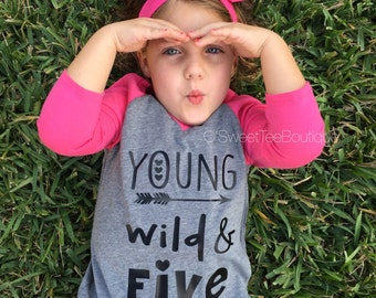 Young Wild and Five Tee/ 5th Birthday Shirt/ Girls Shirts/ Raglan Tee/ Pink & Grey/ Turning Five/ Fifth Birthday