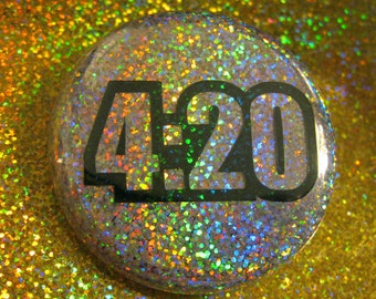 4:20 weed Holo glitter pin back button