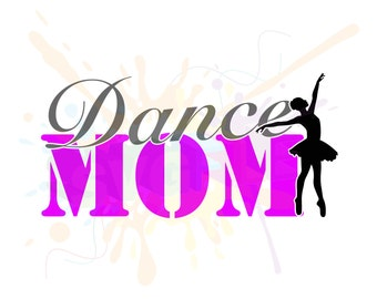 Dance Mom SVG Files for Quotes Cutting Cricut Designs - SVG Files for Silhouette - Instant Download