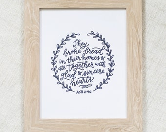 They Broke Bread | Acts 2:46, Hand Lettered Art Print, scripture art print, calligraphy print
