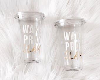 Wake Pray Slay Acrylic Tumbler/Mason Jar || Great gift; Mother's Day, Father's Day, Bachelorette, Bridesmaids gifts, Birthday,etc