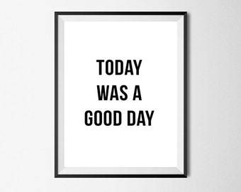 Today Was a Good Day, Ice Cube Lyrics, Hip Hop Wall Art Print, Printable Wall Art #134