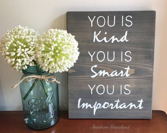 Quote- you is kind, you is smart, you is important. Wooden wall decor sign