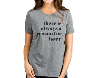 BEER There Is Always A Reason ladies t-shirt