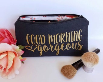 Good Morning Gorgeous Make Up Bag - Bridesmaid Gift - Bridesmaid Makeup Bag - Personalized Makeup Bag - Cosmetic Bag - Zipper Bag - Zip Bag