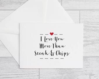 Love Card - l Love You More Than Steak & Chips Card - Valentines Card