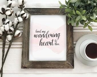 Bind My Wandering Heart Printable PDF