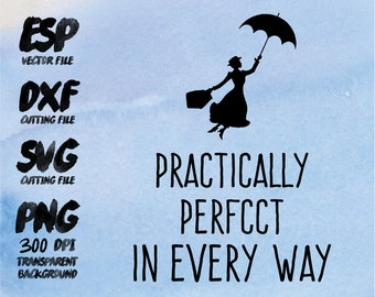 Mary poppins Practically perfcct in very way Clipart , SVG Cutting , ESP Vectors files , T shirt , iron on , sticker ,Personal Use