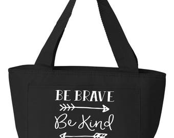 Recycled Cooler Bag Lunch Bag Lunch Tote Insulated Lunch Tote Be Brave Be Kind be True
