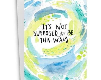Honest Sympathy Card- It's not supposed to be this way- Greeting Cards