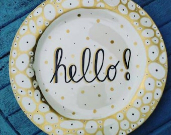 Hello plate . Hand painted plate. Unique gift. Home decor. wall decor. Housewarming gift. Houmorous gift