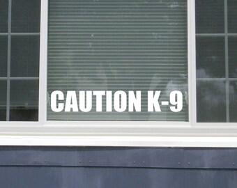 Set of 2 CAUTION K-9 Decal - Vinyl Sticker - Warning Sign - K9 Caution Sign - Caution K9 Dog Sticker - Caution Decal Caution Sticker