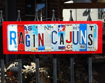 RAGIN CAJUNS - ULL - University of Lousiana at Lafayette custom license plate sign/ tailgate / alma mater/ graduation gift