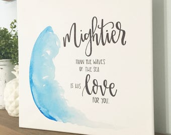 Mightier Than The Waves Of The Sea Is His Love For You - Canvas