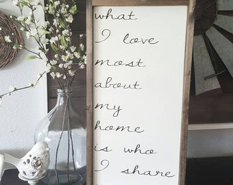 What I Love Most About My Home Is Who I Share It With. Rustic framed sign. Framed wood sign. Rustic Framed Sign. Farmhouse Style.